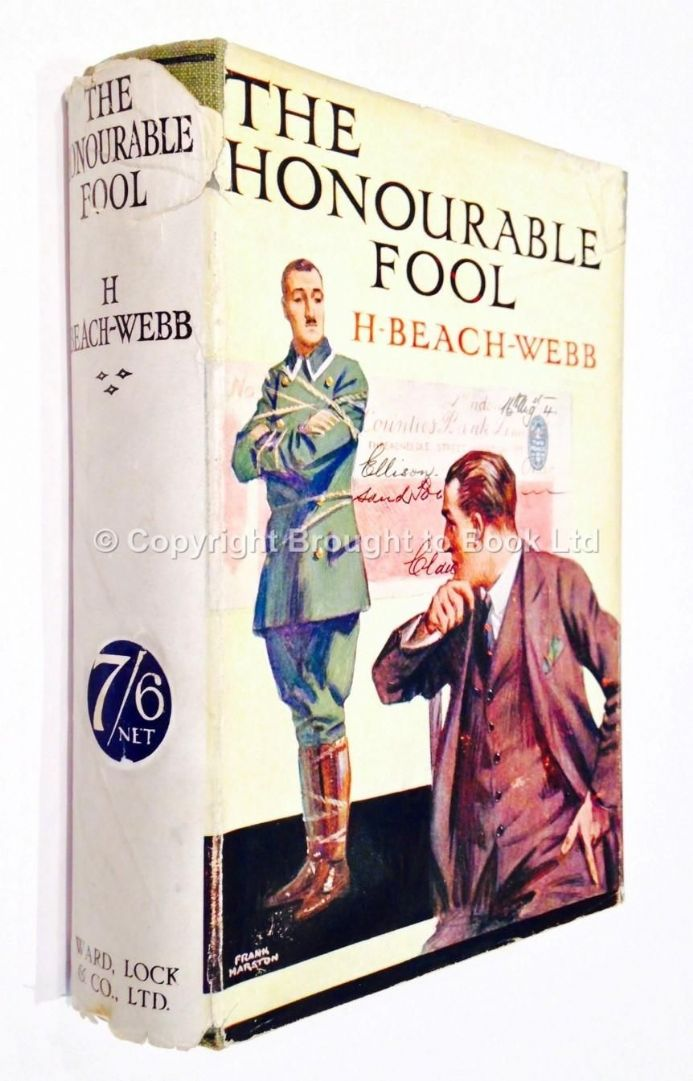 The Honourable Fool by H Beach-Webb First Edition Ward, Lock & Co 1925